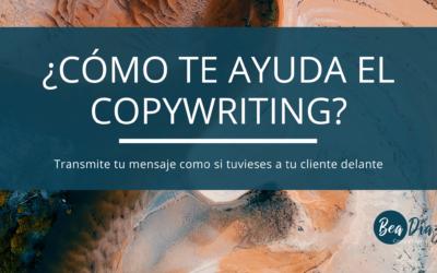 ¿Como te ayuda el copywriting a transmitir tu mensaje?